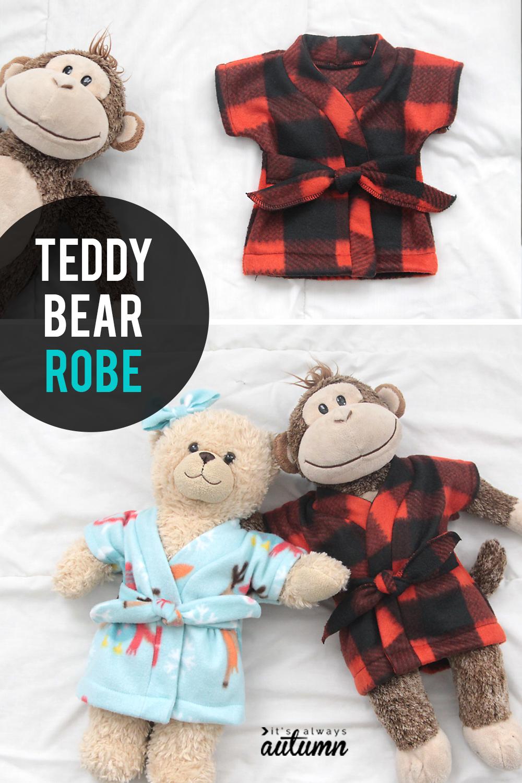 Stuffed Animal Teddy Bear Robe Free Sewing Pattern It S Always Autumn